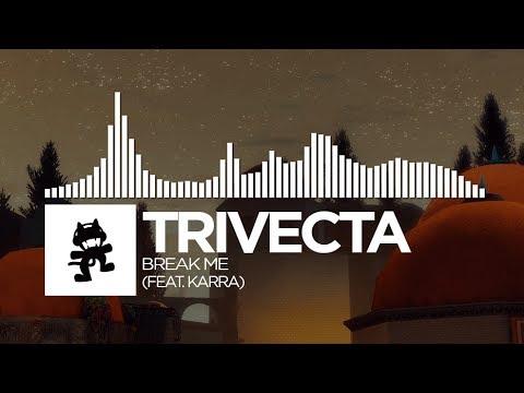 Trivecta - Break Me (feat. Karra) [Monstercat Release]