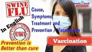 What is Swine Flu || H1N1 || Influenza || Cause, Symptoms and Treatment || Vaccination | Health Rank