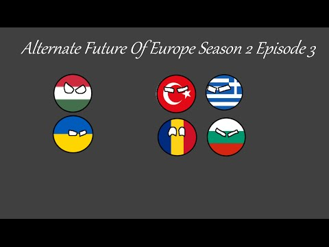 Alternate Future Of Europe season 2 Episode 3-War in Southeast Europe