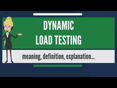 What Is DYNAMIC LOAD TESTING? What Does DYNAMIC LOAD TESTING Mean? DYNAMIC LOAD TESTING Meaning