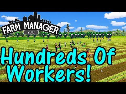 Let's Play Farm Manager 2018 #20: Hordes Of Pickers!