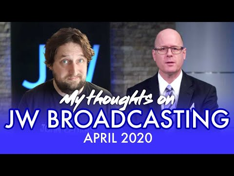 My Thoughts On JW Broadcasting - April 2020 (with Leonard Myers)