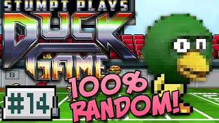 Duck Game - #14 - 100% Random!