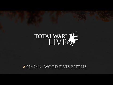 Wood Elves Battles - Total War Live - 07/12/16