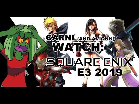 Carni (and Avionn) watch the Square Enix e3 2019 conference (highlights)