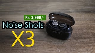Noise Shots X3 Bass review - Bluetooth 5.0 true wireless earbuds for Rs. 3,999
