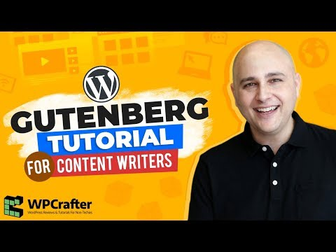 WordPress Gutenberg Tutorial For Content Writers & Editors