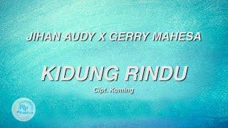 Jihan Audy Feat Gerry Mahesa - Kidung Rindu ( Official Lyric Video )