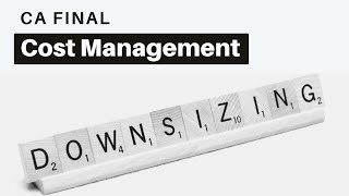 Downsizing CA Final AMA (Cost Management)