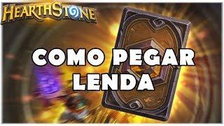 HEARTHSTONE - COMO PEGAR LENDA!