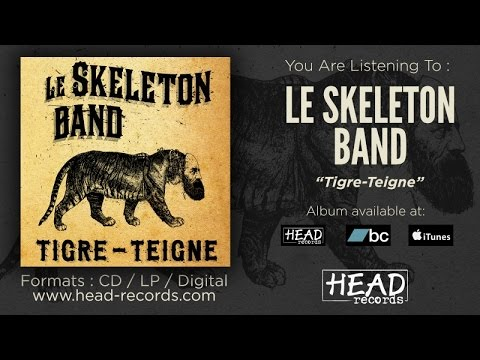 Le Skeleton Band - Tigre Teigne