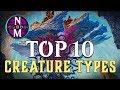 MTG Top 10: BEST Creature Types