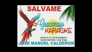 SALVAME JOSE MANUEL CALDERON KARAOKE EXCLUSIVO