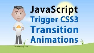 JavaScript Tutorial - Trigger CSS3 Transitions Control Animations