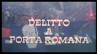 Delitto a Porta Romana (1980)  - Open Credits
