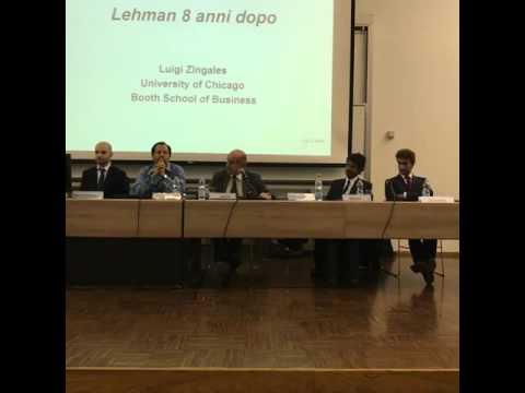 A otto anni dal crollo di Lehman Brothers:  incontro con Luigi Zingales e Guido M  Brera - Bocconi