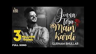 Jinna Tera Main Kardi (Full Audio)●Gurnam Bhullar ●New Punjabi Songs 2017●Latest Punjabi Songs2017