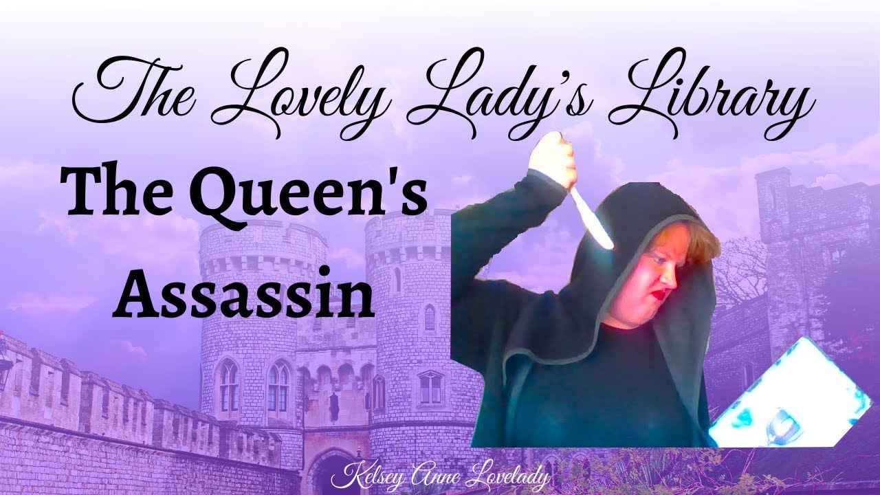 The Lovely Lady's Libary // The Queen's Assassin Book Review