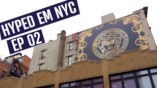 HYPED EM NYC - EP2 | DROP KITH VERSACE 🤯