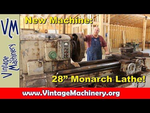 "New Shop Machine:  28"" Monarch Lathe"