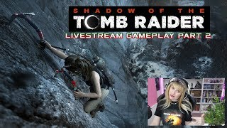 Shadow Of The Tomb Raider PC (Part 2) played by bomenzzz (LIVE STREAM!)