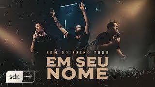 Em Seu Nome - Som Do Reino Tour // André Aquino + Brunão Morada + Alessandro Vilas Boas