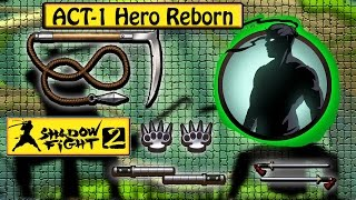 Shadow Fight 2 -  Unlocking, Equiping And Upgrading All Weapons (Act 1-Hero Reborn)