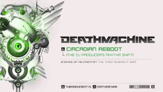 Deathmachine - Circadian Reboot (The Dj Producer