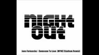 Jono Fernandez - Someone To Love (MYNC Remix) - NightOutPortugal