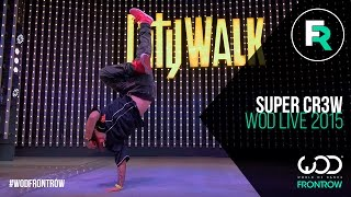 Super Cr3w | FRONTROW | World of Dance LIVE 2015 | #WODLive15