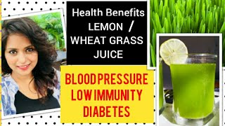 Why you should Drink Lemon Wheat Grass Juice. Health Benefits & Home Remedy for BP & Diabetes
