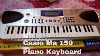 Casio MA 150  Piano keyboard unboxing