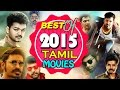 Best of 2015 | Latest Tamil Movies | Kamal Haasan | Vijay | Dhanush | Nayanthara | Vikram | Samantha