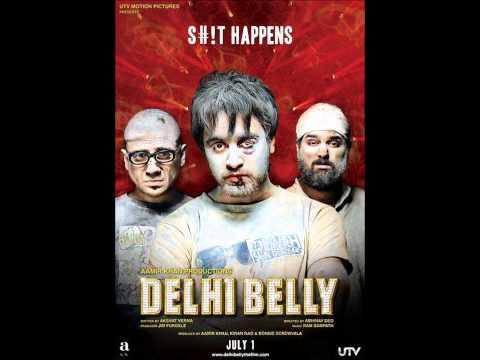 Delhi Belly Full Songs