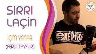 Video Sırrı Laçin ~ İçim Yanar (Ferdi Tayfur) download MP3, 3GP, MP4, WEBM, AVI, FLV Februari 2018