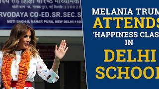 Melania Trump attends 'Happiness class', Yoga encourage students during her visit to Delhi school