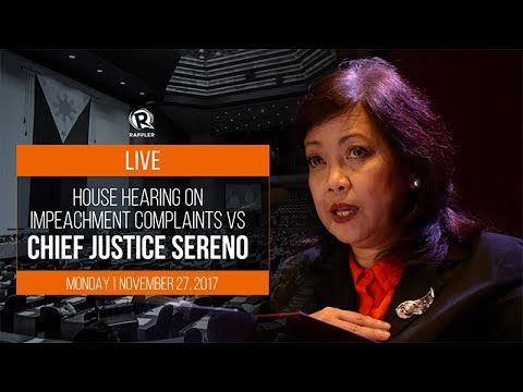 LIVE: House hearing on impeachment complaints vs Chief Justice Sereno