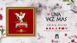 Fuerza Regida - Una Vez Mas [Official Audio]