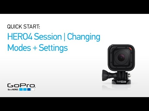 GoPro: HERO4 Session Quick Start - Changing Modes and Settings (Part II)
