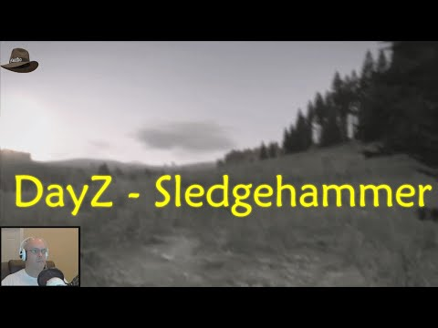 DayZ - Sledgehammer