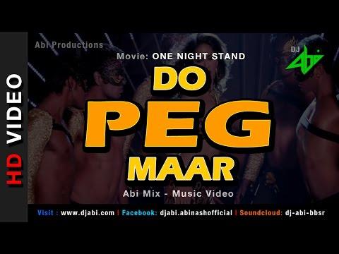 Do Peg Maar Remix | One Night Stand | DJ Abi | Sunny Leone | Neha Kakkar | Music Video | HD