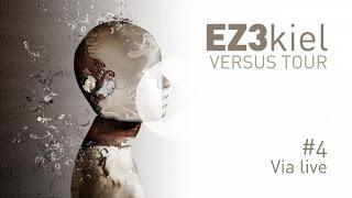 EZ3kiel - Versus Tour #4 Via Live