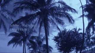 SCHILLER - Nachtflug ( Nightflight ) / 1080p video
