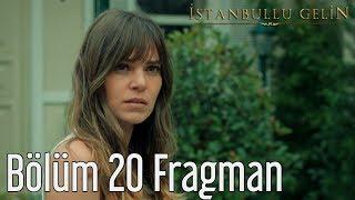İstanbullu Gelin 20. Bölüm Fragman
