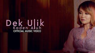 Dek Ulik - Kaden aluh (official music video)