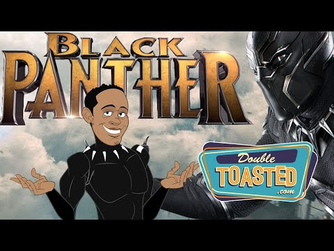 BLACK PANTHER REVIEW - Double Toasted Animated