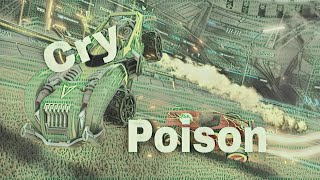 Cry Poison a rocket league Montage/by Zneaky HD