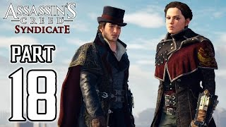 Assassin's Creed Syndicate - Walkthrough PART 18 (PS4) Gameplay @ 1080p HD ✔