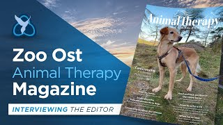 Zoo Ost - Animal Therapy Magazine - Interviewing the Editor
