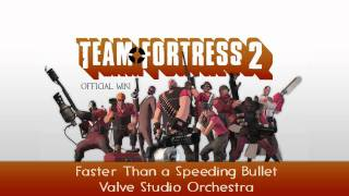 Team Fortress 2 Soundtrack | Faster Than a Speeding Bullet